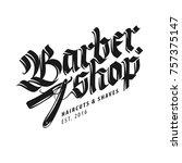 barbershop vintage style... | Shutterstock .eps vector #757375147