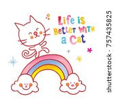 life is better with a cat | Shutterstock .eps vector #757435825