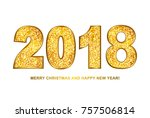 2018 merry christmas and happy... | Shutterstock .eps vector #757506814