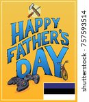 happy fathers day  men things.... | Shutterstock . vector #757593514