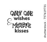 candy cane wishes and mistletoe ... | Shutterstock .eps vector #757619731