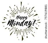 happy monday  beautiful...   Shutterstock .eps vector #757619881