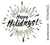 happy holidays  beautiful... | Shutterstock .eps vector #757624621