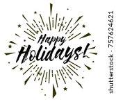 happy holidays  beautiful... | Shutterstock .eps vector #757624621