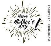 happy mother's day  beautiful... | Shutterstock .eps vector #757625935