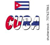 flag of cuba and name of the... | Shutterstock .eps vector #757627861