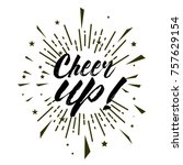 cheer up  beautiful greeting... | Shutterstock .eps vector #757629154