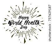 world health day  beautiful... | Shutterstock .eps vector #757629187