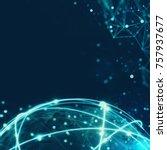 concept of global internet...   Shutterstock . vector #757937677