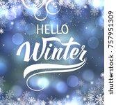 hello winter hand lettering... | Shutterstock . vector #757951309