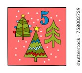 advent calendar. christmas tree.... | Shutterstock .eps vector #758002729