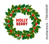 christmas holly berry... | Shutterstock .eps vector #758104039