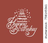 happy birthday card design with ... | Shutterstock .eps vector #758145361
