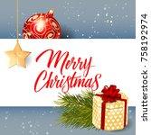 merry christmas lettering  gift ...   Shutterstock .eps vector #758192974