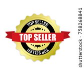 top seller round gold badge... | Shutterstock .eps vector #758268841