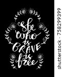 she who is brave is free.... | Shutterstock .eps vector #758299399