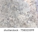 concrete texture for background.... | Shutterstock . vector #758323399