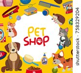 Stock vector pet shop poster design with many pets and accessories illustration 758329204