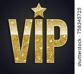 golden symbol of exclusivity ... | Shutterstock . vector #758345725