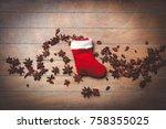 santa claus sock and christmas... | Shutterstock . vector #758355025