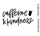 caffeine and kindness   Shutterstock .eps vector #758376871
