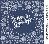 season s greetings  christmas... | Shutterstock .eps vector #758425471
