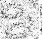grunge black and white pattern. ... | Shutterstock . vector #758426335