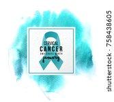 awareness cervical cancer... | Shutterstock .eps vector #758438605