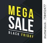 black friday sale style... | Shutterstock .eps vector #758452477