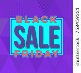 abstract vector black friday... | Shutterstock .eps vector #758459221