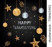 happy thanksgiving background... | Shutterstock .eps vector #758465401