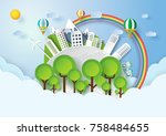 save the world with environment ... | Shutterstock .eps vector #758484655