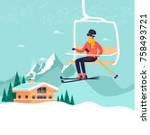young guy is riding a ski lift... | Shutterstock .eps vector #758493721