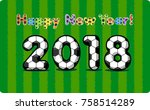2018 happy new year from... | Shutterstock .eps vector #758514289