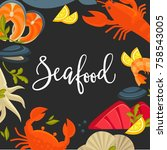 delicious seafood promotional... | Shutterstock .eps vector #758543005
