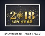 2018 new year background for... | Shutterstock .eps vector #758547619