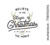 christmas typography quote... | Shutterstock .eps vector #758556541