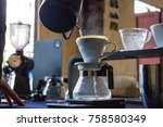 close up hand drip coffee... | Shutterstock . vector #758580349