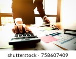 businessman accountant analyze... | Shutterstock . vector #758607409