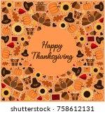 happy thanksgiving greeting... | Shutterstock .eps vector #758612131