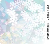 abstract winter background with ... | Shutterstock . vector #758617165