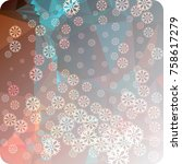 abstract winter background with ...   Shutterstock . vector #758617279