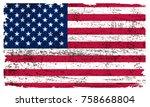 grunge american flag.vector old ... | Shutterstock .eps vector #758668804