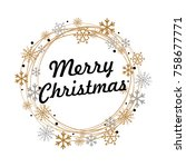 merry christmas lettering with... | Shutterstock .eps vector #758677771