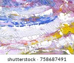 colorful abstract painting... | Shutterstock . vector #758687491