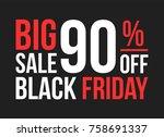 typography of big sale 90  off... | Shutterstock .eps vector #758691337