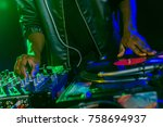 cropped view of dj with sound... | Shutterstock . vector #758694937