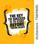 the key to success is to start... | Shutterstock .eps vector #758698081