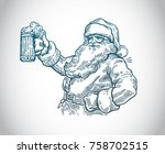 jolly santa claus with a beer... | Shutterstock .eps vector #758702515