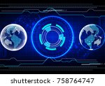 abstract globe technology... | Shutterstock .eps vector #758764747